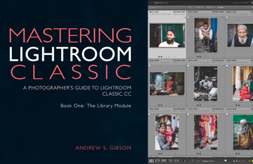 Mastering Lightroom Classic: Book One – The Library Module