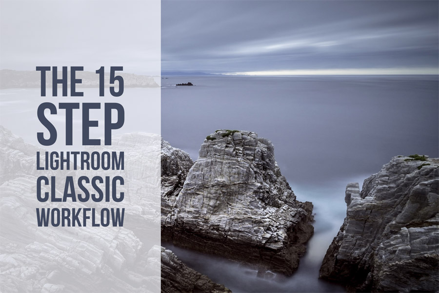 The 15 Step Lightroom Classic Workflow