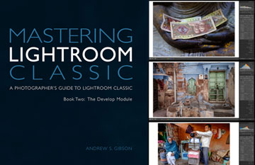 Mastering Lightroom Classic: Book Two – The Develop Module
