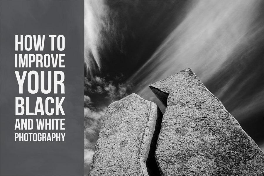 How To Improve Your Black And White Photography
