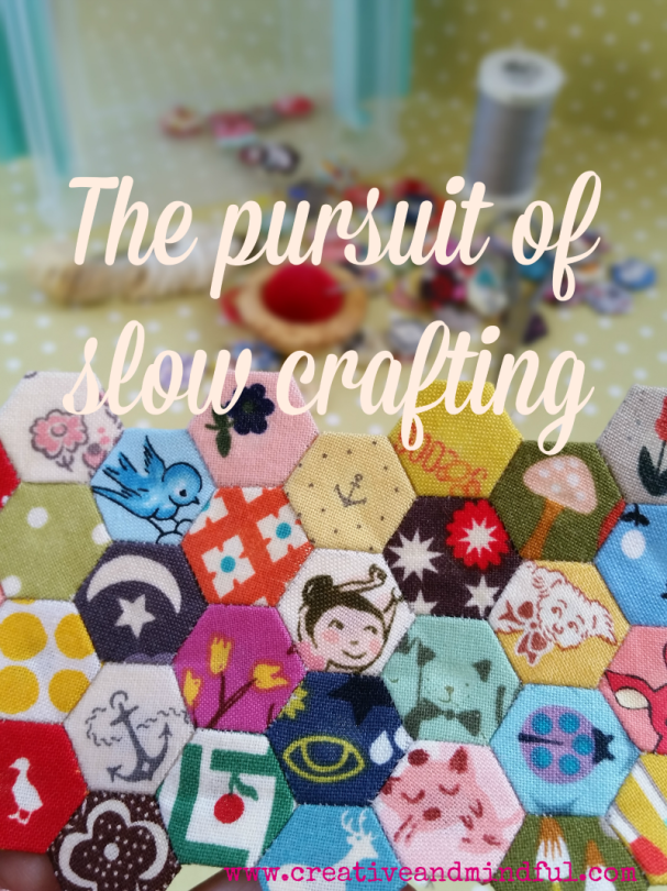 The pursuit of slow crafting | www.creativeandmindful.com