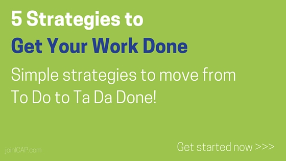 5 Strategies to Get Your Work Done