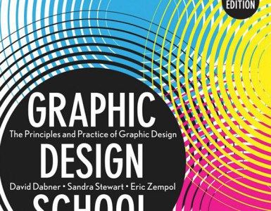 Graphic Design School - The Principles and Practice of Graphic Design