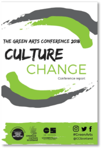 The Green Arts Conference 2018 - Culture Change Conference Report front cover- #GreenArts