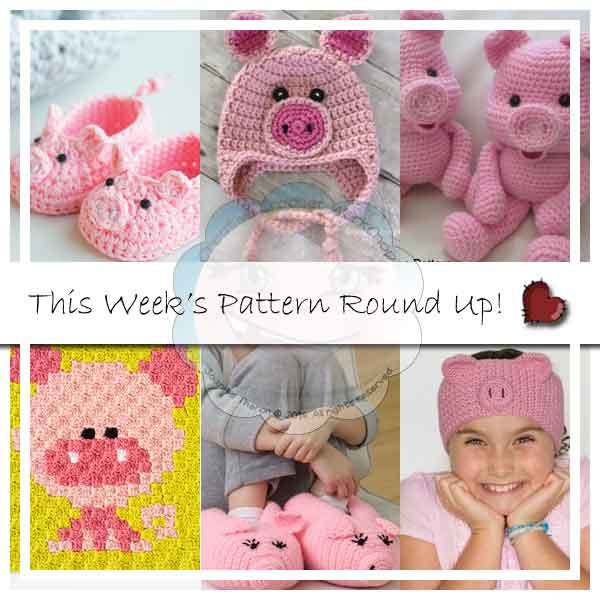 PATTERN ROUND UP|FREE CROCHET PIOG PATTERNS|CREATIVE CROCHET WORKSHOP