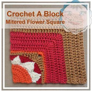 MITERED FLOWER SQUARE|CROCHET A BLOCK SERIES|CREATIVE CROCHET WORKSHOP