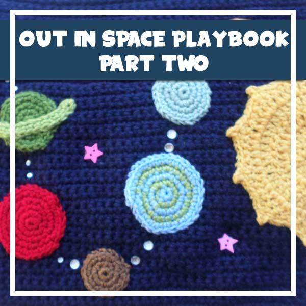 MY CROCHET OUT IN SPACE PLAYBOOK PART TWO|CREATIVE CROCHET WORKSHOP