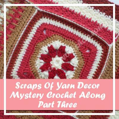 SCRAPS OF YARN CUSHION MYSTERY CAL|AUGUST 2016 PART THREE|CREATIVE CROCHET WORKSHOP