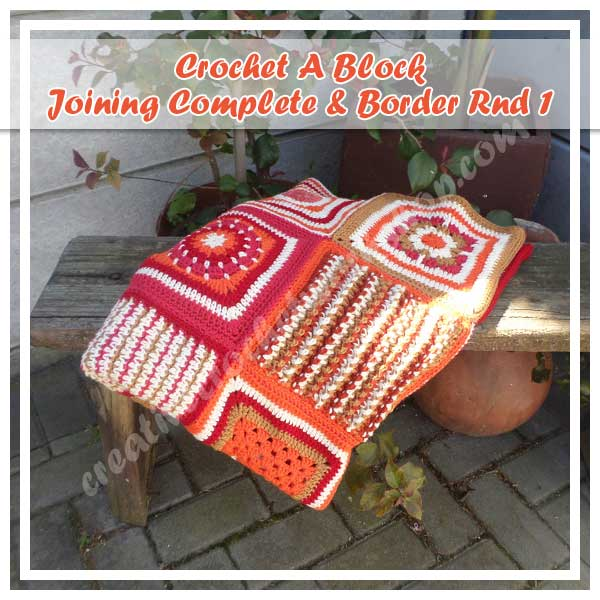 CROCHET A BLOCK 2016 COMPLETED JOINING AND BORDER ONE|CREATIVE CROCHET WORKSHOP