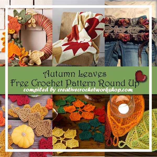AUTUMN LEAVES INSPIRED | FREE CROCHET PATTERN ROUND UP | CREATIVE CROCHET WORKSHOP