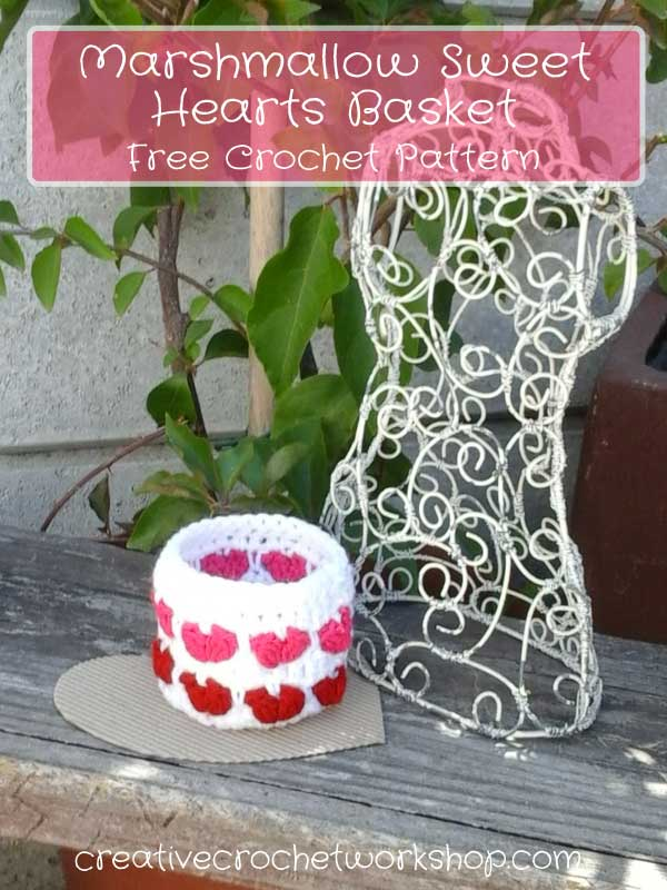Marshmallow Sweet Hearts Basket | Free Crochet Pattern | Creative Crochet Workshop