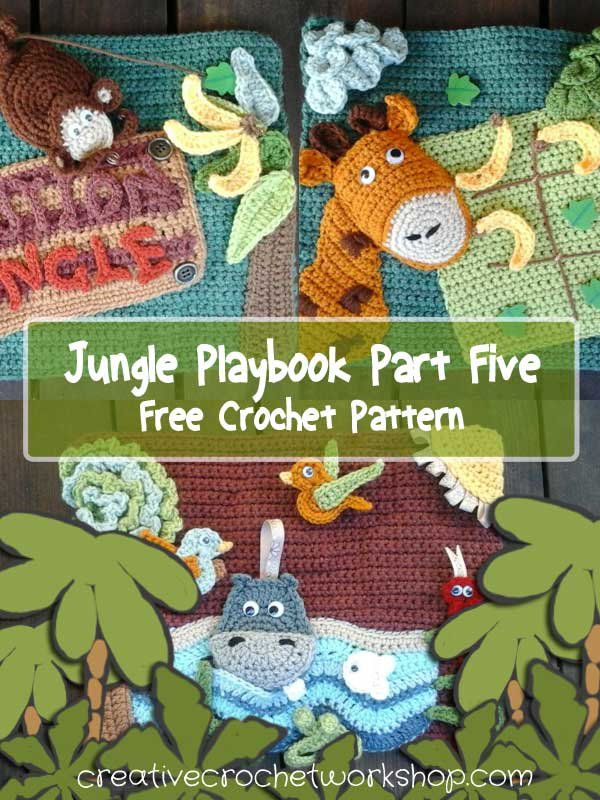 My Jungle Playbook Part Five - Free Crochet Pattern | Creative Crochet Workshop