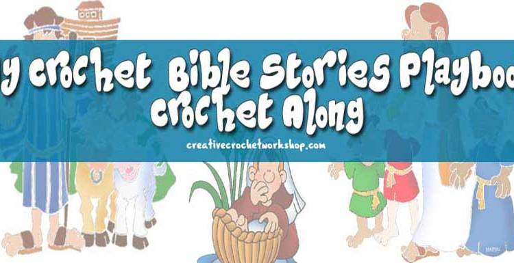 My Crochet Bible Stories Playbook Introduction