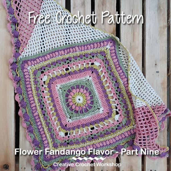 Flower Fandango Flavor Part Nine - Free Crochet Pattern | Creative Crochet Workshop | #ccwflowerfandangoflavor #crochetalong #crochet @creativecrochetworkshop
