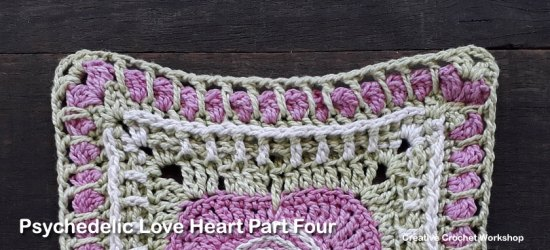Psychedelic Love Heart Part Four - Free Crochet Pattern | Creative Crochet Workshop | #ccwpsychedelicloveheart #crochetalong #crochet @creativecrochetworkshop