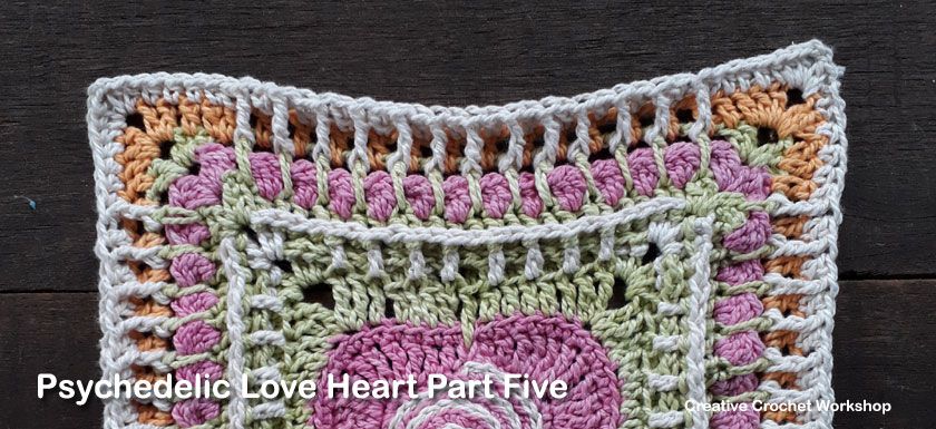 Psychedelic Love Heart Part Five - Free Crochet Pattern | Creative Crochet Workshop | #ccwpsychedelicloveheart #crochetalong #crochet @creativecrochetworkshop