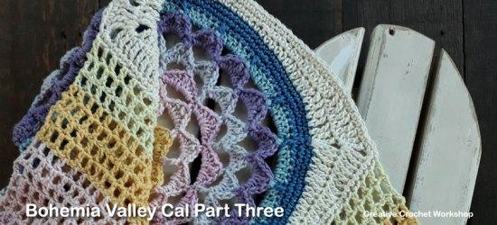 Bohemia Valley Cal Part Three   Creative Crochet Workshop #ccwbohemiacrochetalong #crochetalong #freecrochetpattern #crochet @creativecrochetworkshop