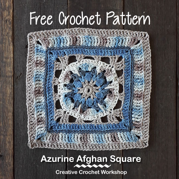 Azurine Afghan Square | Creative Crochet Workshop @creativecrochetworkshop #freecrochetpattern #grannysquare #afghansquare #crochetalong #ccwcrochetablock2018
