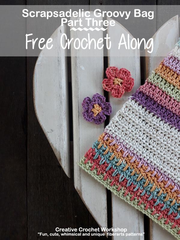 Scrapsadelic Groovy Bag Part Three - Free Crochet Along | Creative Crochet Workshop #ccwscrapsadelicgroovybag #crochetalong #scrapsofyarn