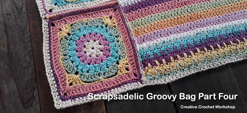 Scrapsadelic Groovy Bag Part Four - Free Crochet Along | Creative Crochet Workshop #ccwscrapsadelicgroovybag #crochetalong #scrapsofyarn