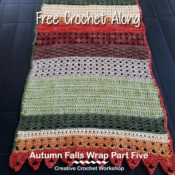 Autumn Falls Wrap Part Five - Free Crochet Along | Creative Crochet Workshop #ccwautumnfallswrap #crochetalong #shawl #wrap