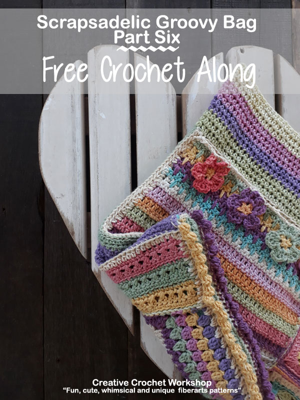 Scrapsadelic Groovy Bag Part Six - Free Crochet Along | Creative Crochet Workshop #ccwscrapsadelicgroovybag #crochetalong #scrapsofyarn