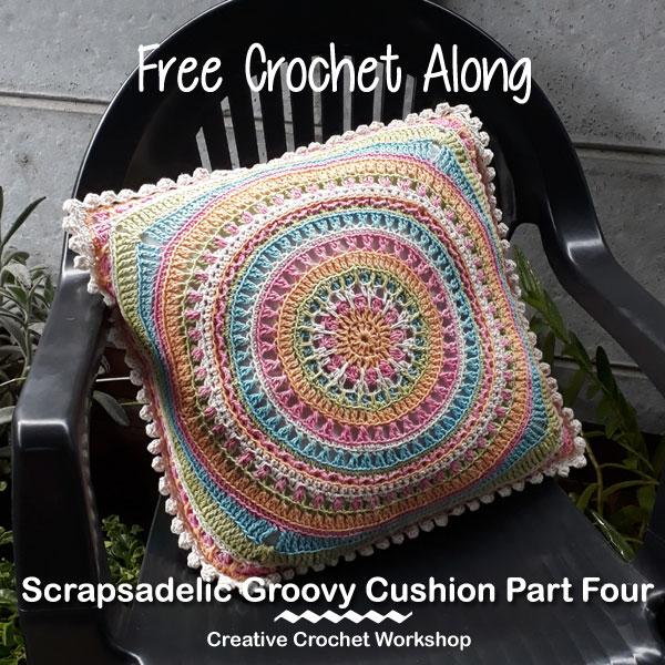 Scrapsadelic Groovy Cushion Part Four - Free Crochet Along   Creative Crochet Workshop #ccwscrapsadelicgroovycushion #crochetalong #scrapsofyarn