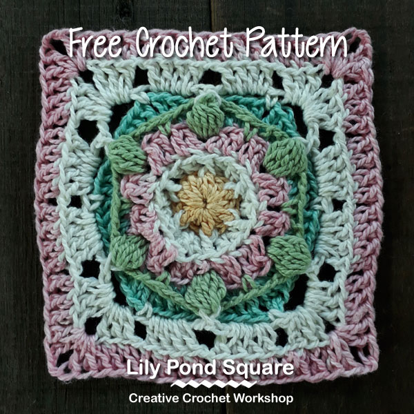 Lily Pond Square - Free Crochet Pattern | Creative Crochet Workshop #freecrochetpattern #crochet #crochetsquare