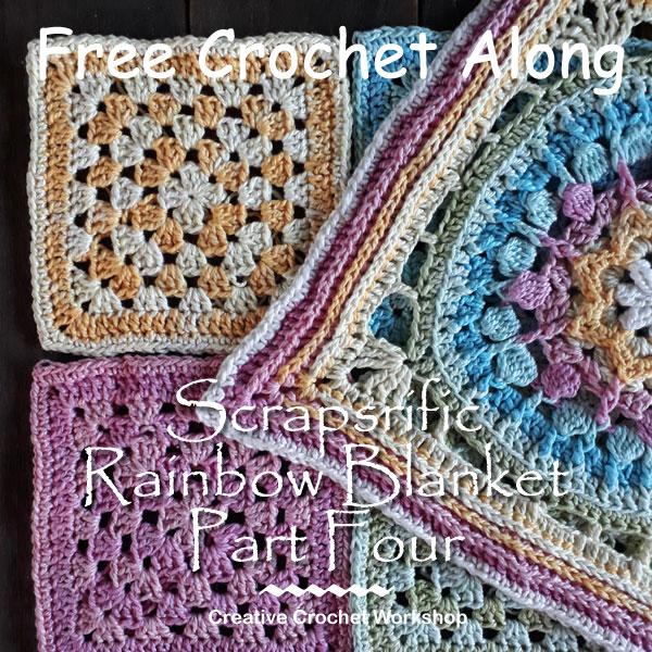 Scrapsrific Rainbow Blanket Part Four - Free Crochet Pattern | Creative Crochet Workshop @creativecrochetworkshop #freecrochetpattern #grannysquare #afghansquare #crochetalong #ccwscrapsrificrainbowblanket