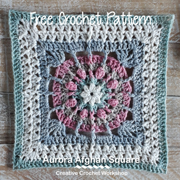 Aurora Afghan Square - Free Crochet Pattern | Creative Crochet Workshop @creativecrochetworkshop #freecrochetpattern #grannysquare #afghansquare #crochetalong #ccwcrochetablock2019
