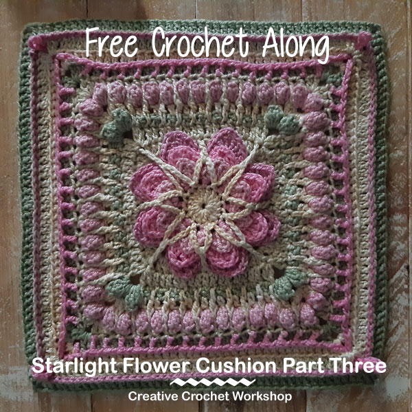 Starlight Flower Cushion Part 3 - Free Crochet Along| Creative Crochet Workshop #freecrochetpattern #crochet @creativecrochetworkshop #freecrochetalong #ccwstarlightflowercal