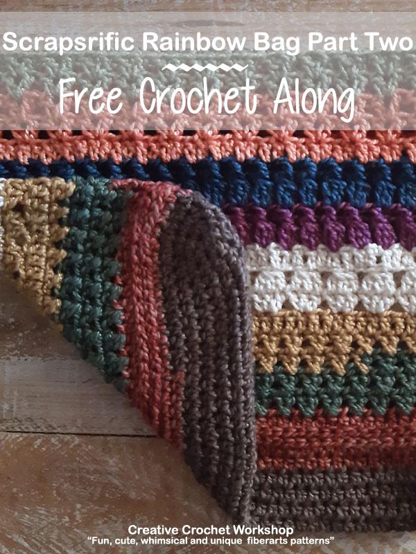 Scrapsrific Rainbow Bag Part Two - Free Crochet Pattern | Creative Crochet Workshop #freecrochetpattern #crochet #crochetalong #crochetbag #ccwscrapsrificrainbowbag @creativecrochetworkshop