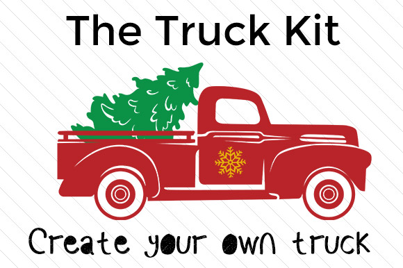 Christmas Truck Kit Create Your Own Truck SVG Cut File