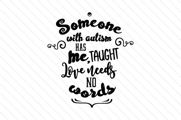 Download Someone with autism has taught me love needs no words SVG ...