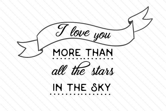Download I Love You More Than All the Stars in the Sky (SVG Cut ...