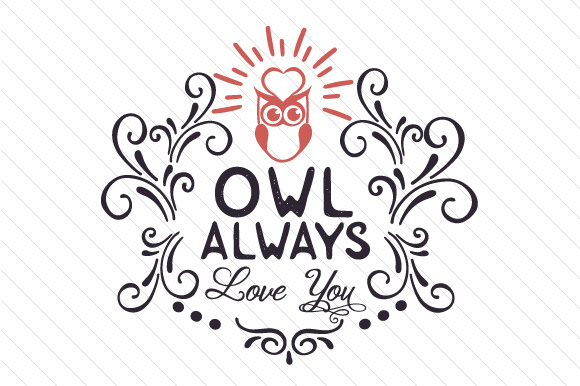 Download Owl Always Love You SVG Cut file by Creative Fabrica ...