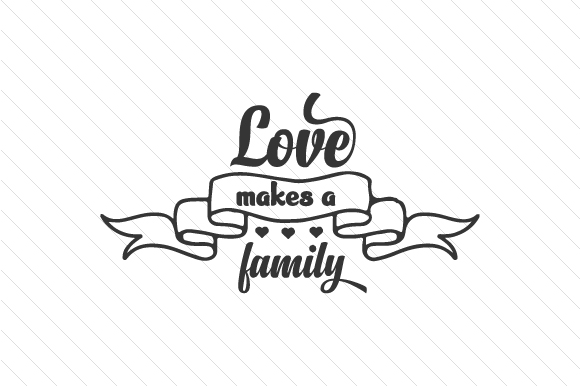 Download Love Makes a Family (SVG Cut file) by Creative Fabrica ...