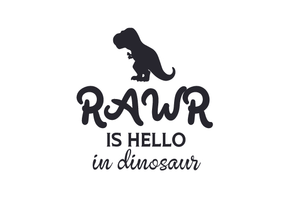 Download RAWR is hello in dinosaur SVG Cut file by Creative Fabrica ...