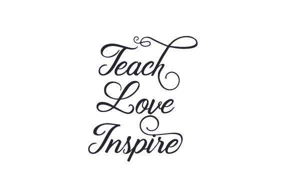 Download Teach, Love, Inspire SVG Cut file by Creative Fabrica ...