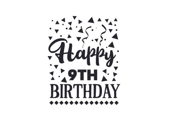 Happy 9th Birthday Svg Plotterdatei Von Creative Fabrica Crafts Creative Fabrica