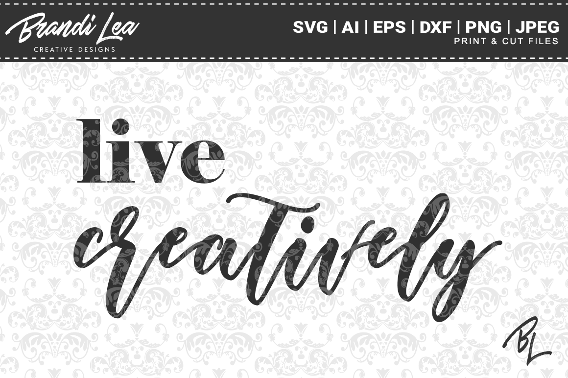 Live Creatively Svg Cut Files Graphic By Brandileadesigns