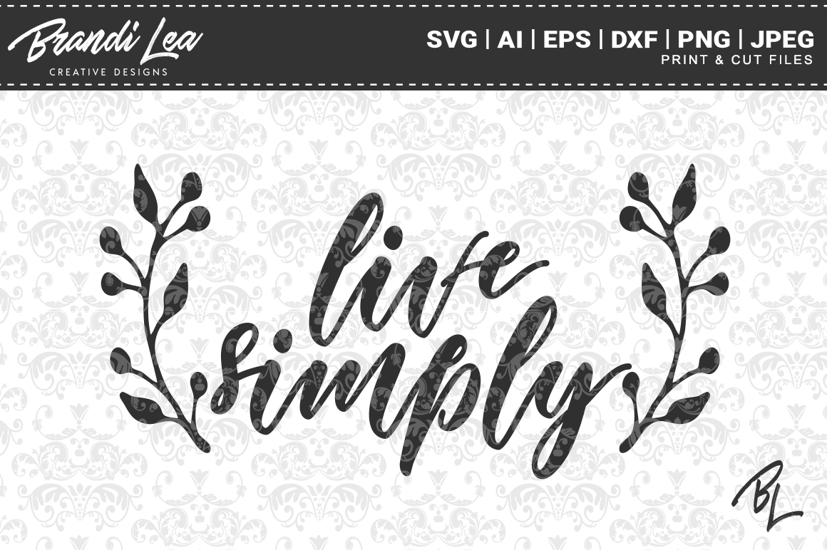 Live Simply Svg Cut Files Graphic By Brandileadesigns