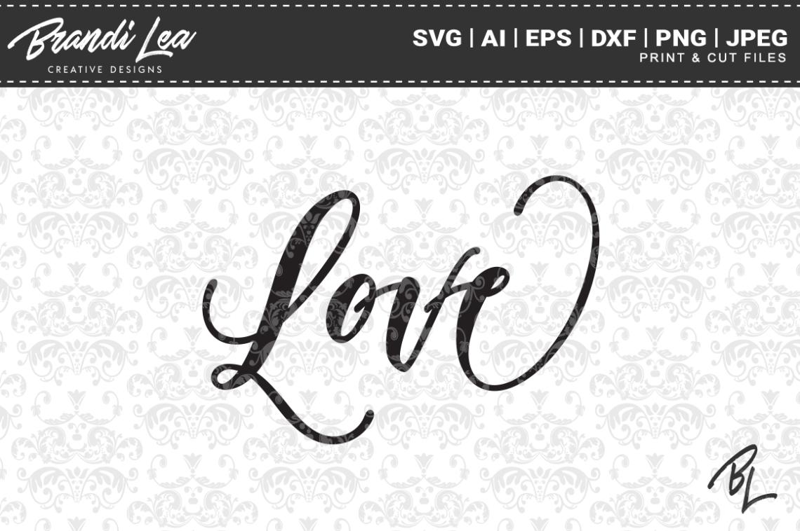 Download Love SVG Cut Files (Graphic) by BrandiLeaDesigns ...