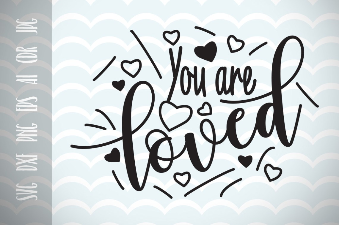 Download You Are Loved SVG Cut Files Graphic by Vector City Skyline ...