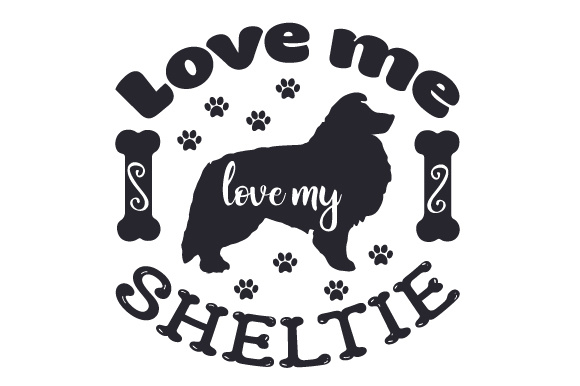 Download Love me, love my Sheltie SVG Cut file by Creative Fabrica ...