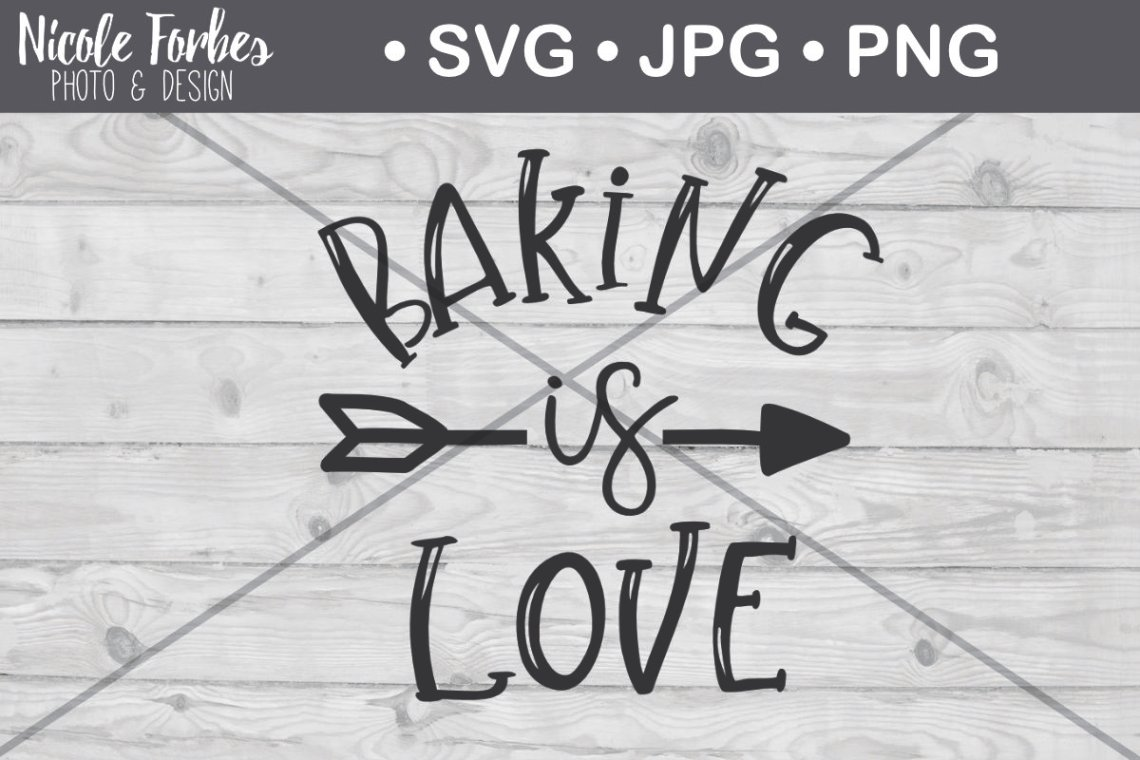 Download Baking Is Love SVG Cut File Graphic by Nicole Forbes ...