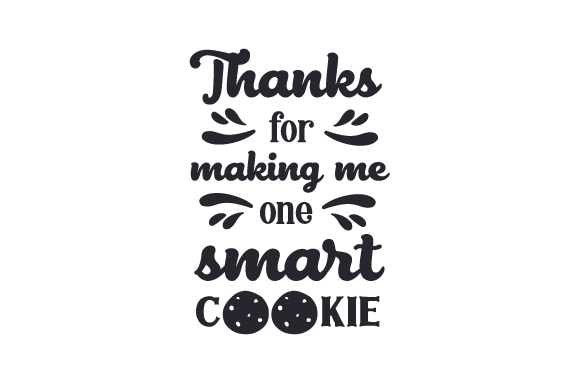 Download Thanks for making me one smart cookie SVG Cut file by ...