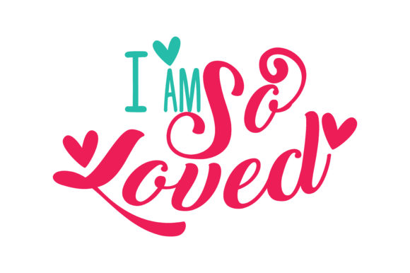 Download I Am so Loved Quote SVG Cut (Graphic) by TheLucky ...