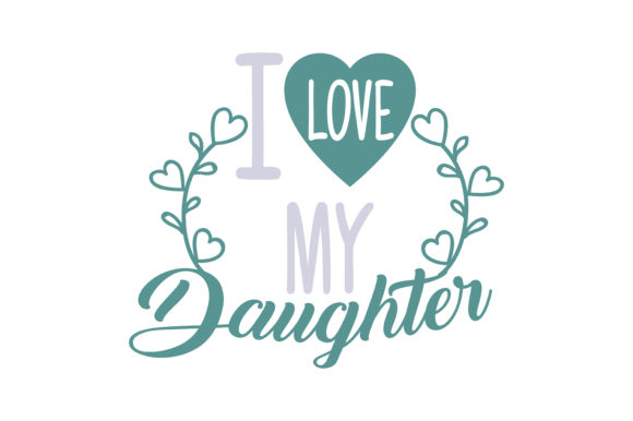 Download I Love My Daughter Quote SVG Cut (Graphic) by TheLucky ...