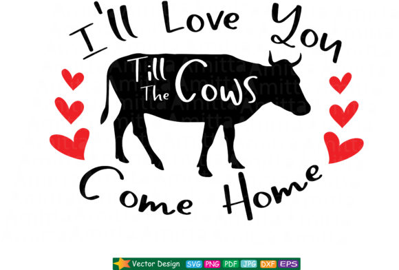 Download I'll Love You Till the Cows Come Home SVG (Graphic) by ...